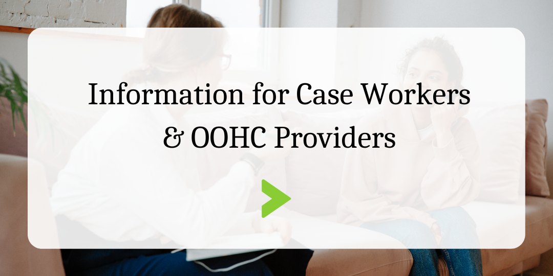 Click for Information for Caseworkers and OOHC Providers