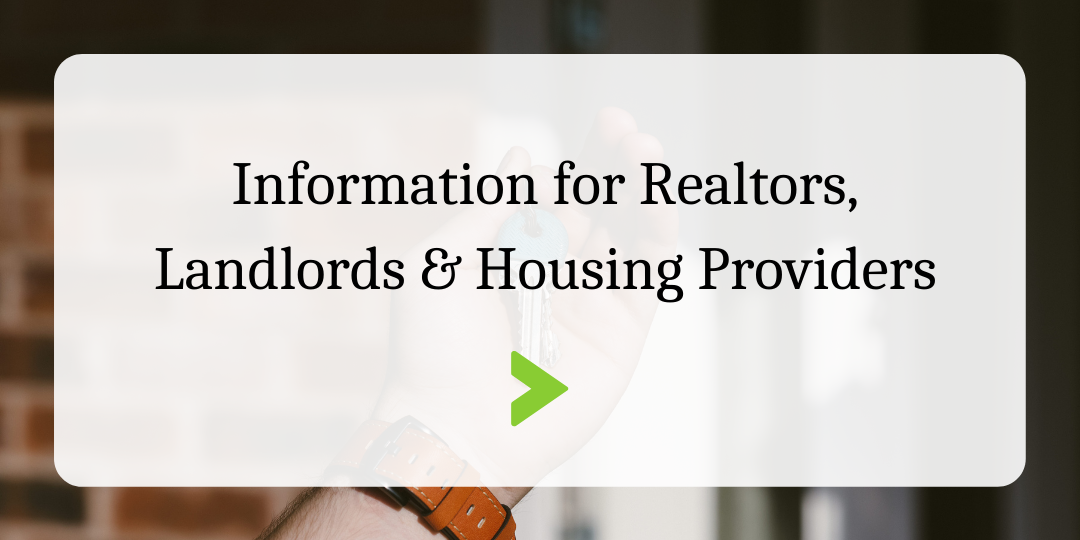 Click for Information for Realtors, Landlords and Housing Providers
