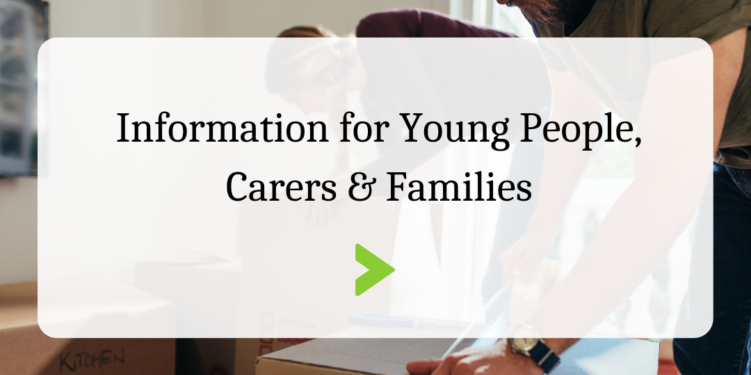 Click for Information for Young People, Carers and Families